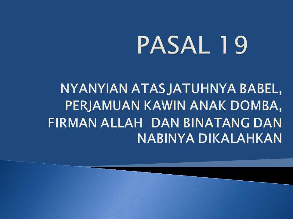 PASAL 19 NYANYIAN ATAS JATUHNYA BABEL, PERJAMUAN KAWIN ANAK DOMBA,