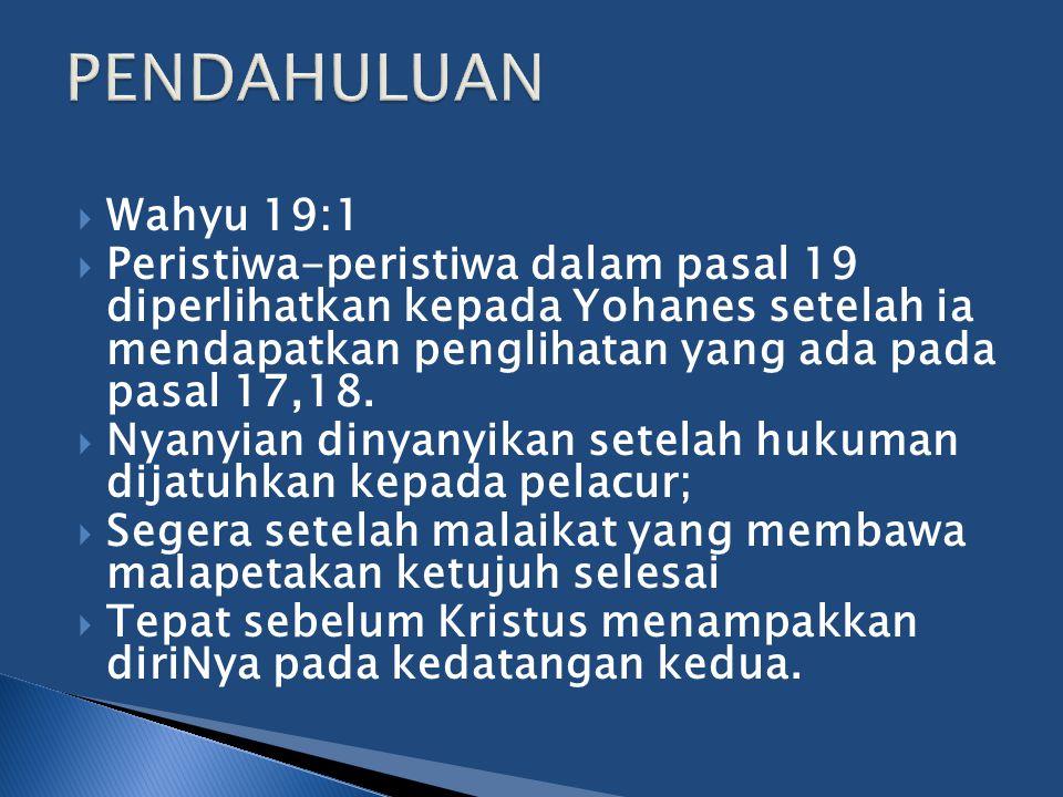 PENDAHULUAN Wahyu 19:1.