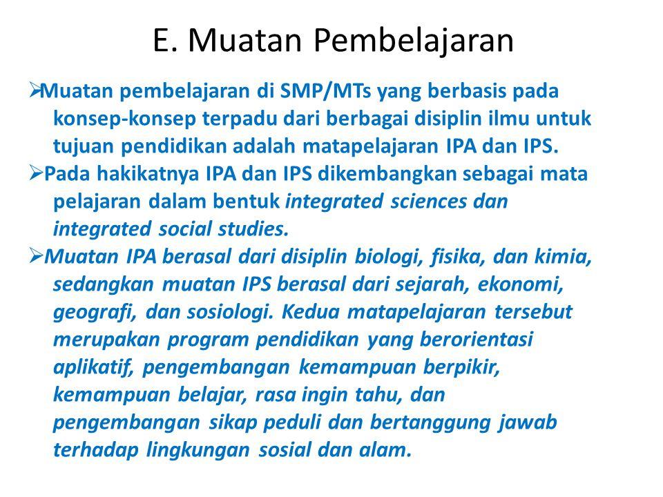 E. Muatan Pembelajaran Muatan pembelajaran di SMP/MTs yang berbasis pada. konsep-konsep terpadu dari berbagai disiplin ilmu untuk.