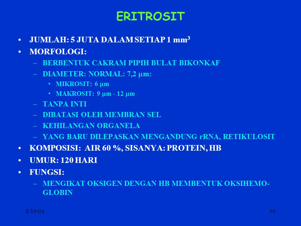 ERITROSIT JUMLAH: 5 JUTA DALAM SETIAP 1 mm3 MORFOLOGI: