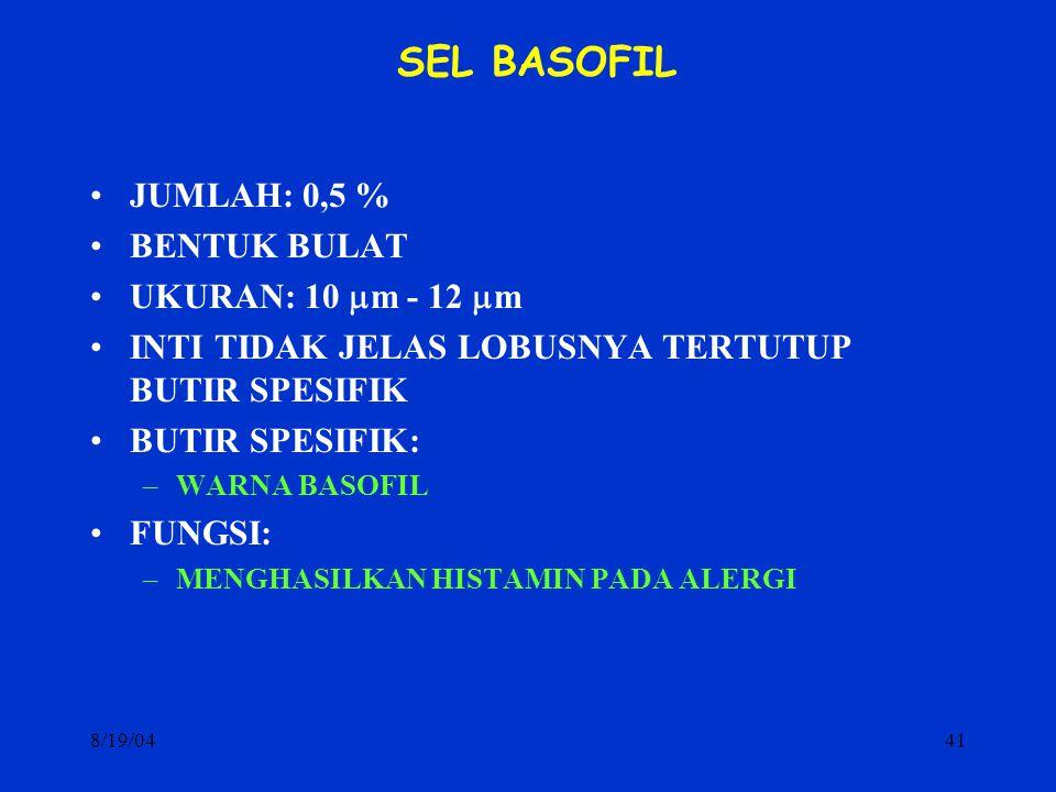 SEL BASOFIL JUMLAH: 0,5 % BENTUK BULAT UKURAN: 10 m - 12 m