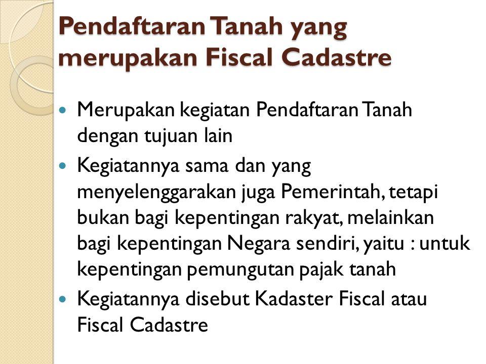 Pendaftaran Tanah yang merupakan Fiscal Cadastre