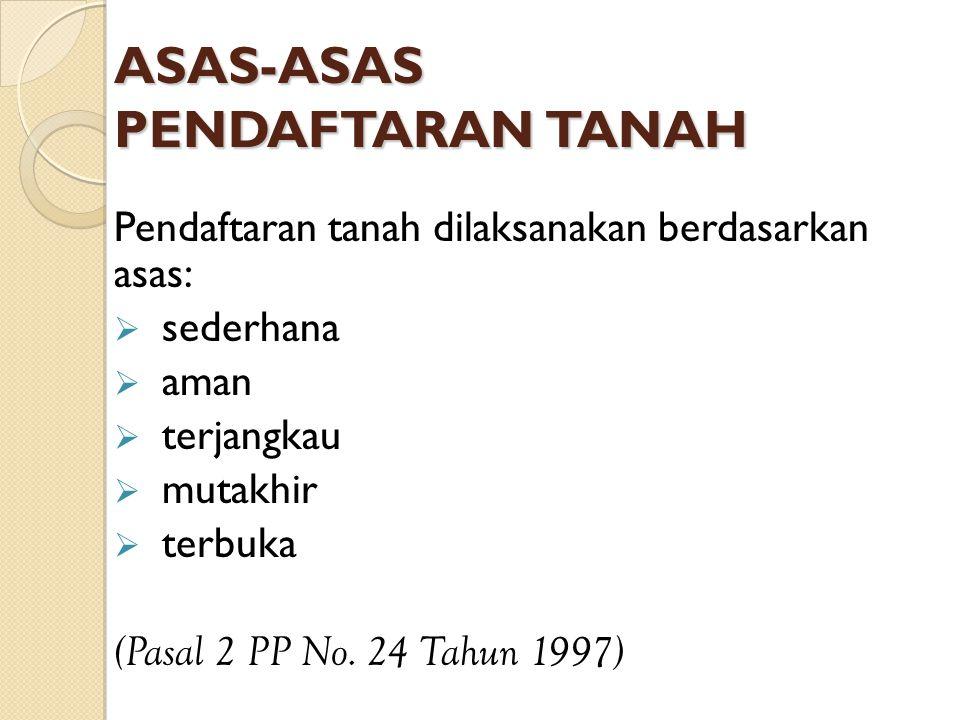 ASAS-ASAS PENDAFTARAN TANAH