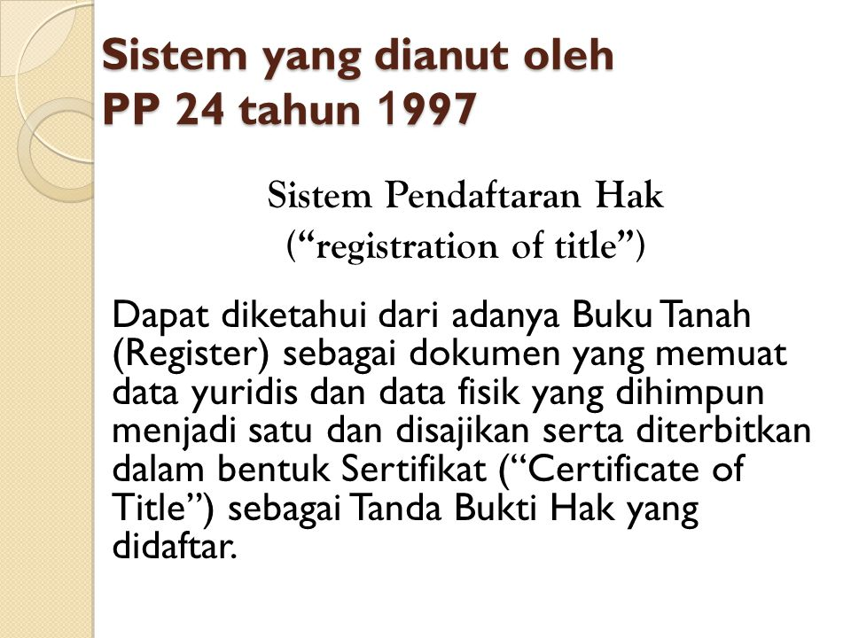 Sistem yang dianut oleh PP 24 tahun 1997
