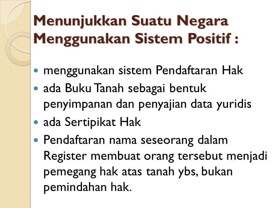 Menunjukkan Suatu Negara Menggunakan Sistem Positif :