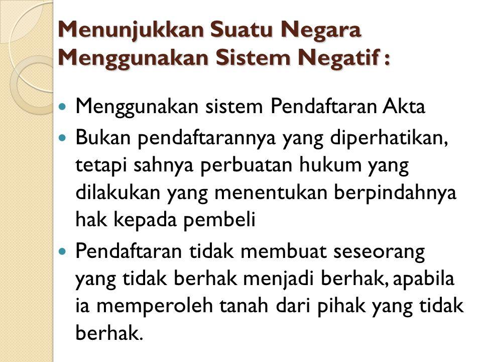 Menunjukkan Suatu Negara Menggunakan Sistem Negatif :