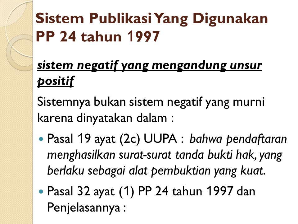 Sistem Publikasi Yang Digunakan PP 24 tahun 1997
