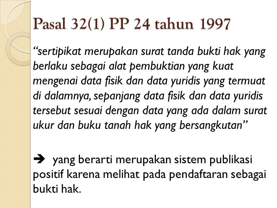 Pasal 32(1) PP 24 tahun 1997