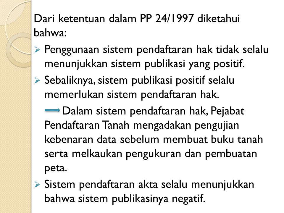 Dari ketentuan dalam PP 24/1997 diketahui bahwa: