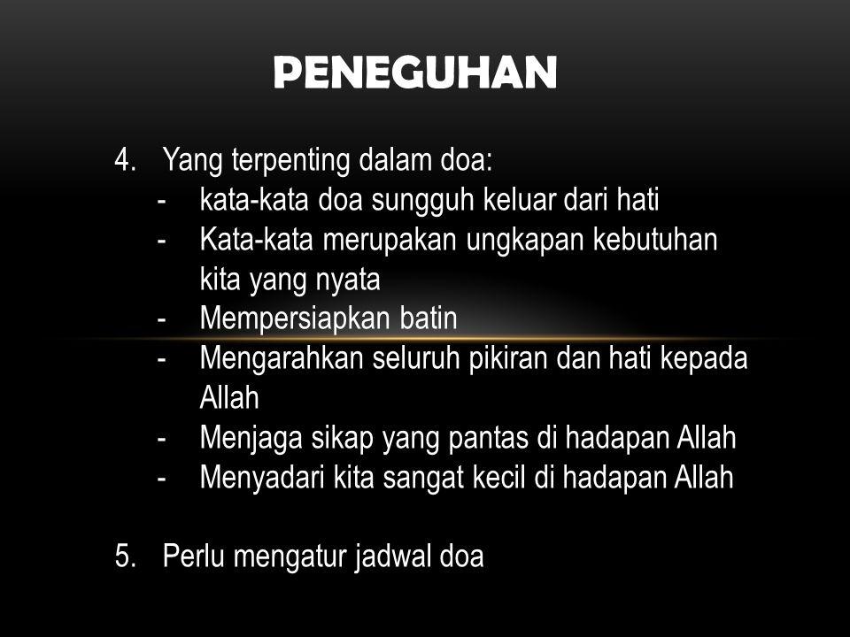 PENEGUHAN Yang terpenting dalam doa: