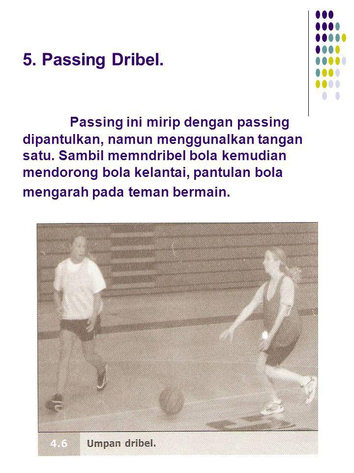 5. Passing Dribel.