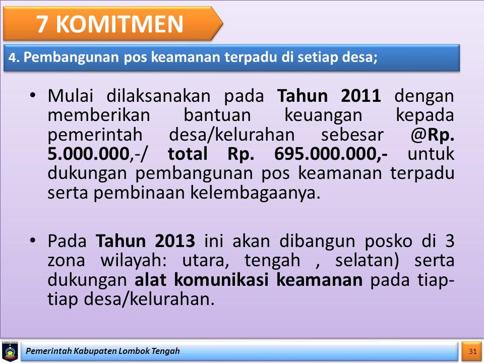 4. Pembangunan pos keamanan terpadu di setiap desa;