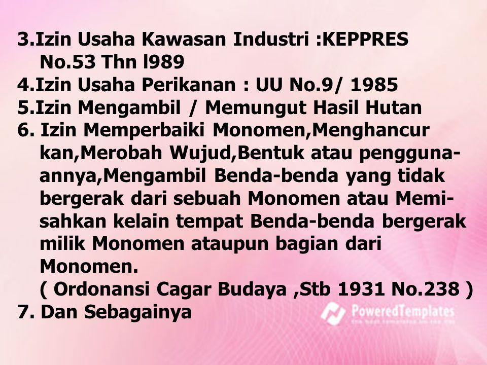 3.Izin Usaha Kawasan Industri :KEPPRES