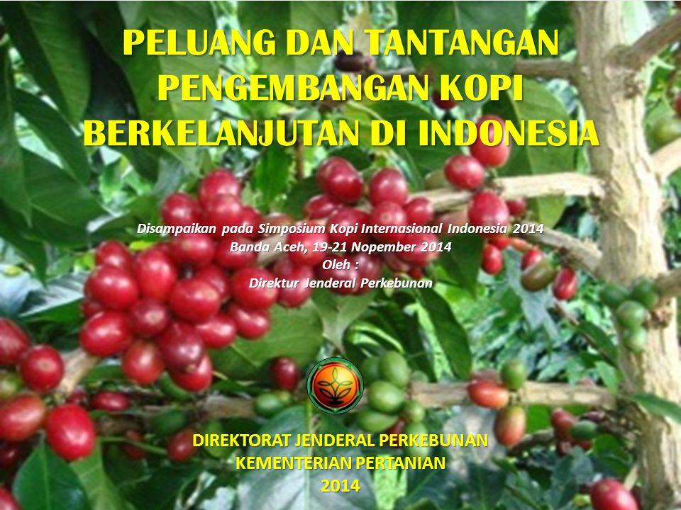 PELUANG DAN TANTANGAN PENGEMBANGAN KOPI BERKELANJUTAN DI INDONESIA