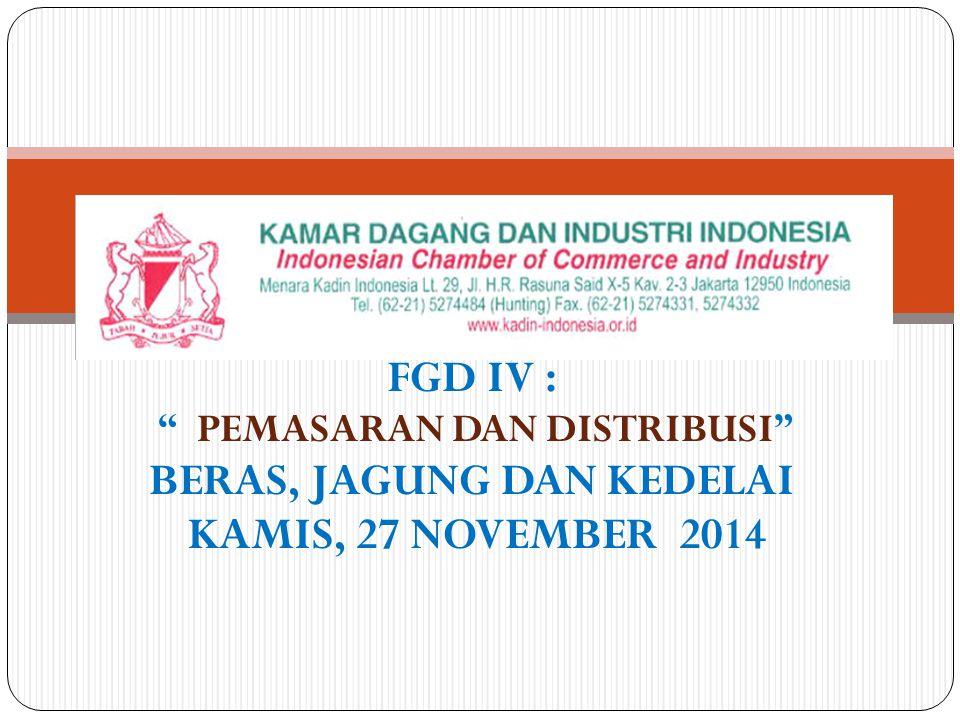 FGD IV : BERAS, JAGUNG DAN KEDELAI KAMIS, 27 NOVEMBER 2014