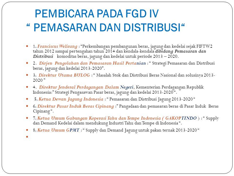 PEMBICARA PADA FGD IV PEMASARAN DAN DISTRIBUSI