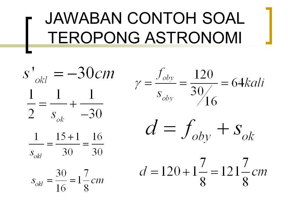 JAWABAN CONTOH SOAL TEROPONG ASTRONOMI
