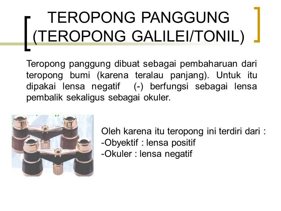 TEROPONG PANGGUNG (TEROPONG GALILEI/TONIL)