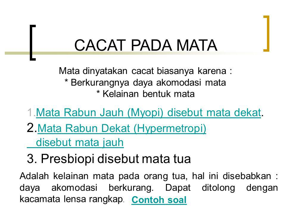 CACAT PADA MATA 2.Mata Rabun Dekat (Hypermetropi)