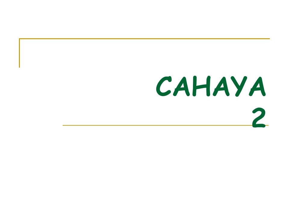 CAHAYA 2
