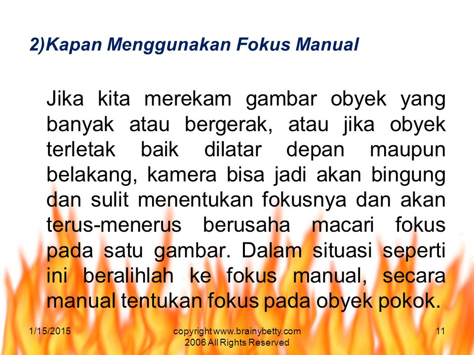 2)Kapan Menggunakan Fokus Manual