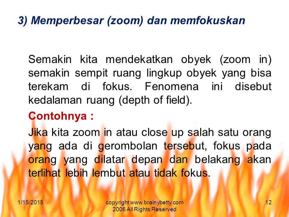 3) Memperbesar (zoom) dan memfokuskan