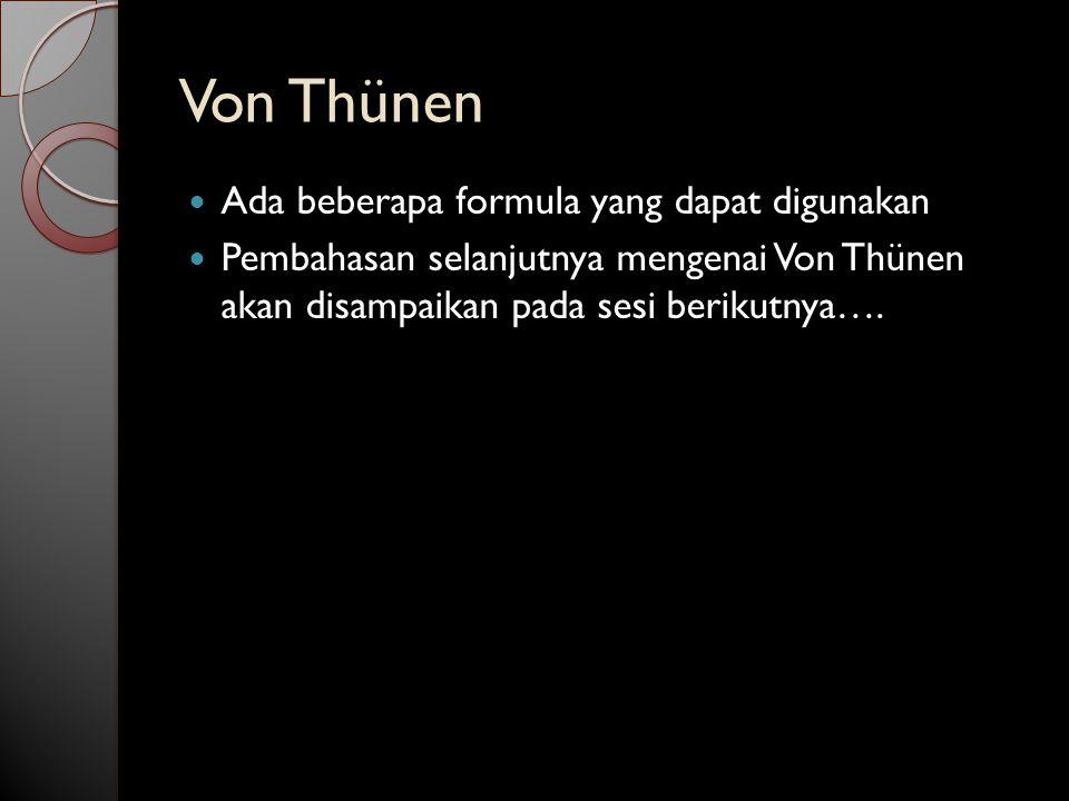 Von Thünen Ada beberapa formula yang dapat digunakan