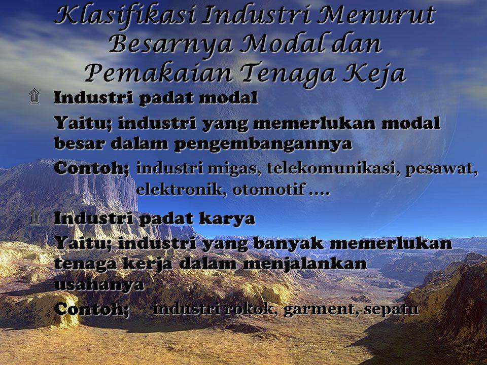 Klasifikasi Industri Menurut Besarnya Modal dan Pemakaian Tenaga Keja