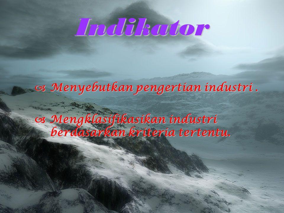 Indikator Menyebutkan pengertian industri .