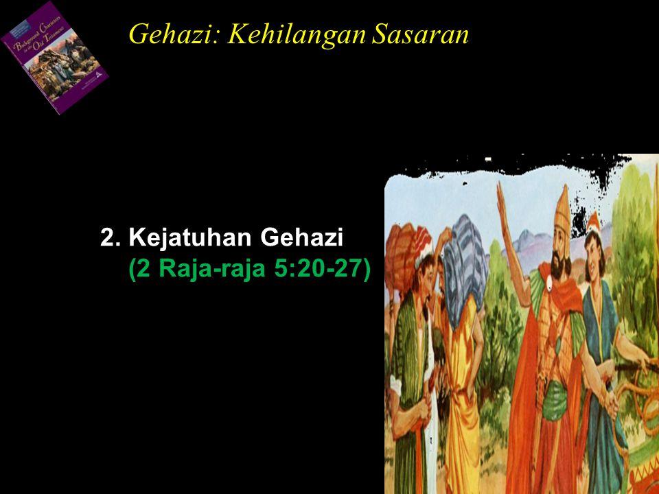 2. Kejatuhan Gehazi (2 Raja-raja 5:20-27)