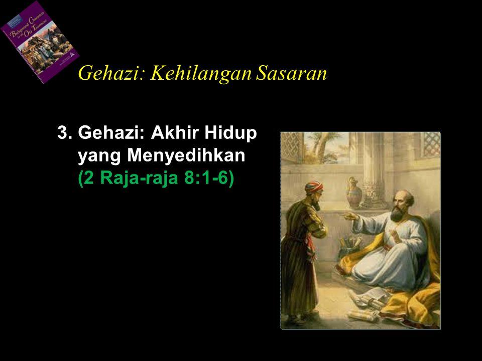 3. Gehazi: Akhir Hidup yang Menyedihkan (2 Raja-raja 8:1-6)