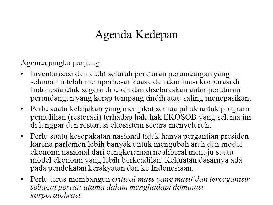 Agenda Kedepan Agenda jangka panjang: