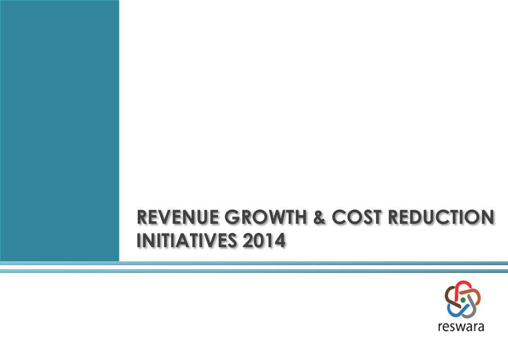 REVENUE GROWTH & COST REDUCTION INITIATIVES 2014