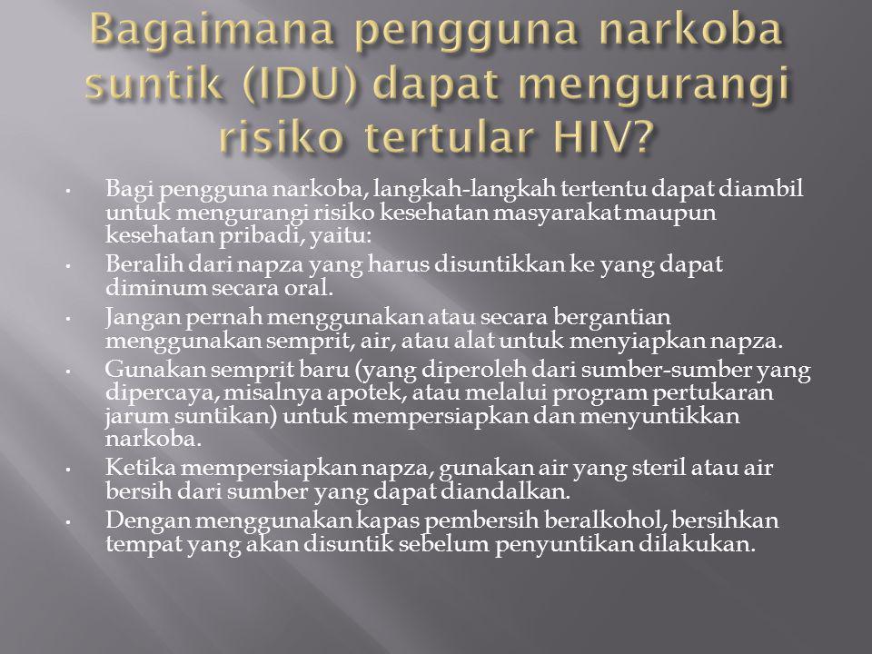 Bagaimana pengguna narkoba suntik (IDU) dapat mengurangi risiko tertular HIV