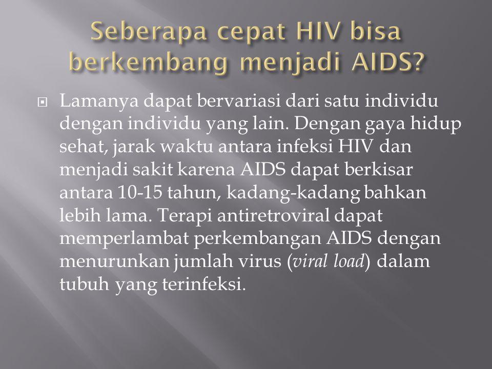 Seberapa cepat HIV bisa berkembang menjadi AIDS
