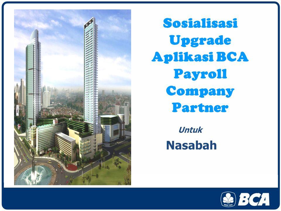 Sosialisasi Upgrade Aplikasi BCA Payroll Company Partner