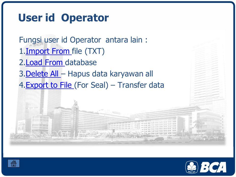 User id Operator Fungsi user id Operator antara lain :