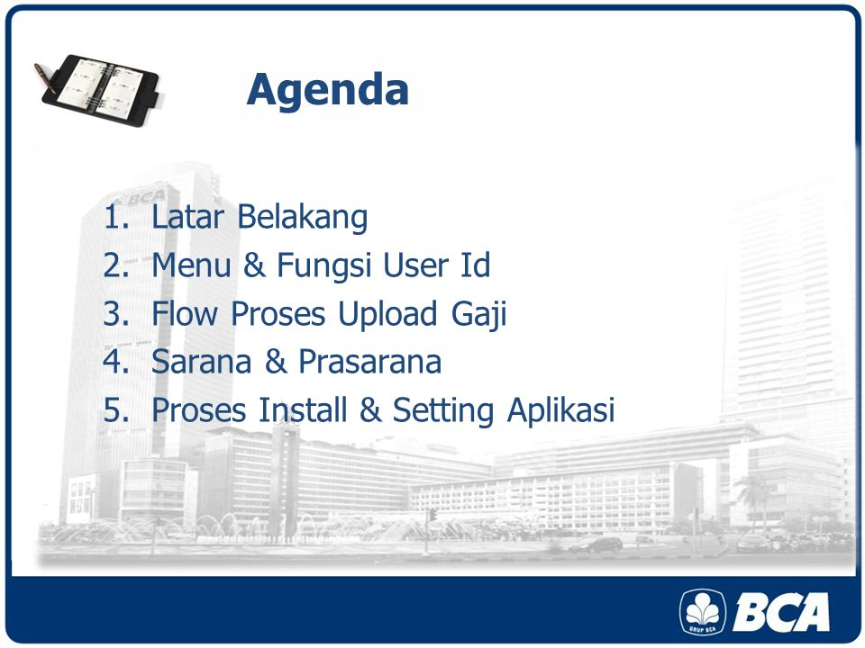 Agenda Latar Belakang Menu & Fungsi User Id Flow Proses Upload Gaji