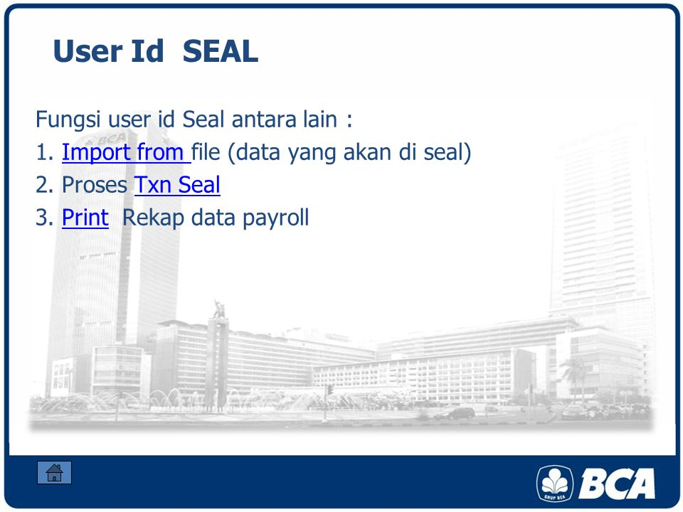 User Id SEAL Fungsi user id Seal antara lain :