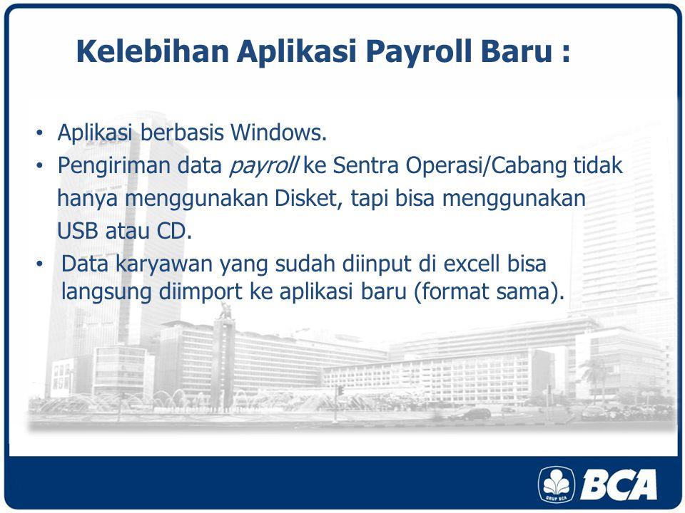 Kelebihan Aplikasi Payroll Baru :