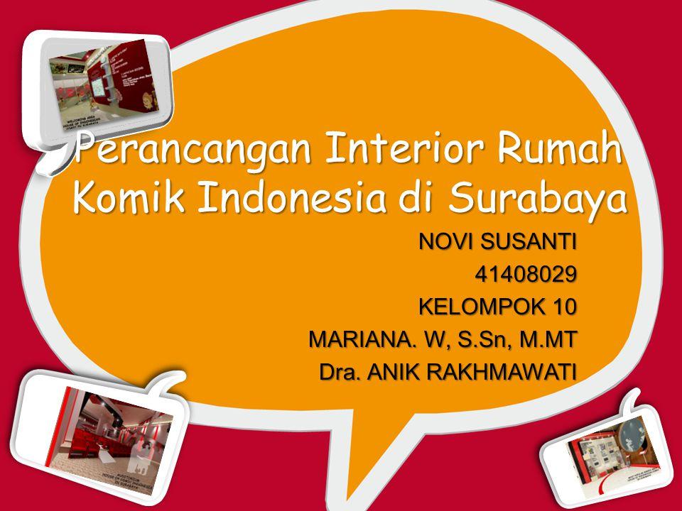 Perancangan Interior Rumah Komik Indonesia di Surabaya