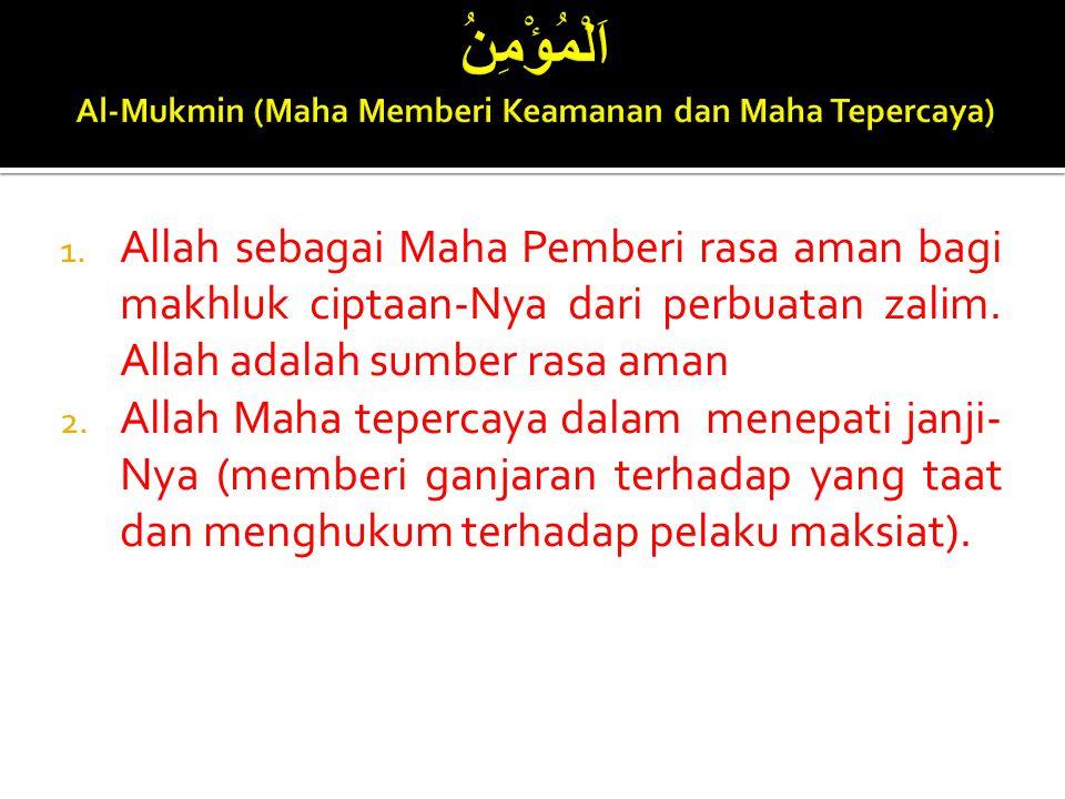 اَلْمُؤْمِنُ Al-Mukmin (Maha Memberi Keamanan dan Maha Tepercaya)