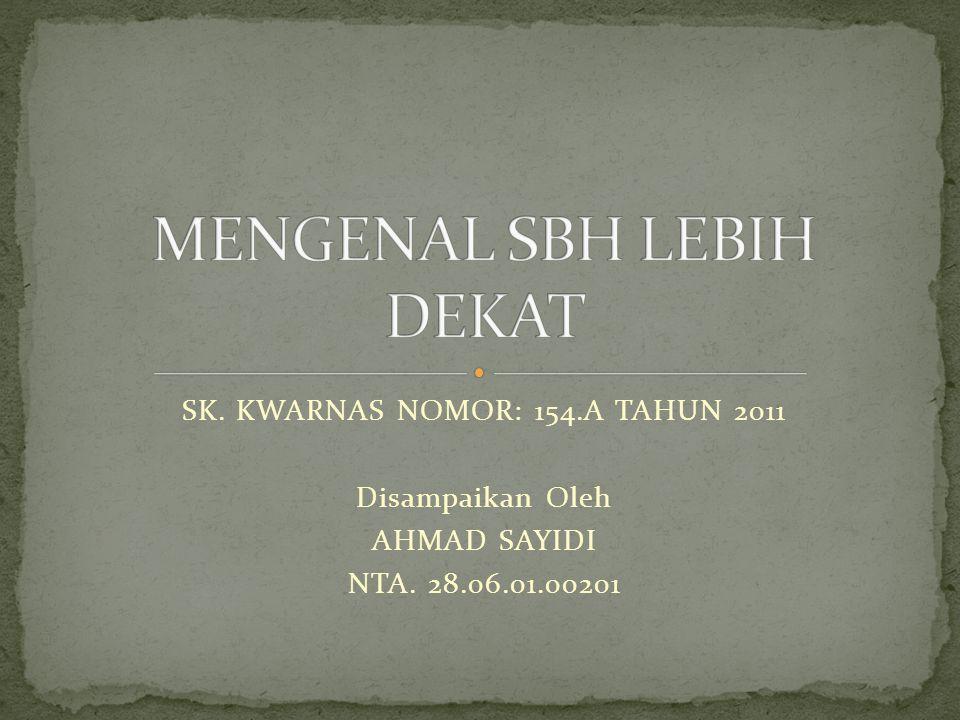 MENGENAL SBH LEBIH DEKAT