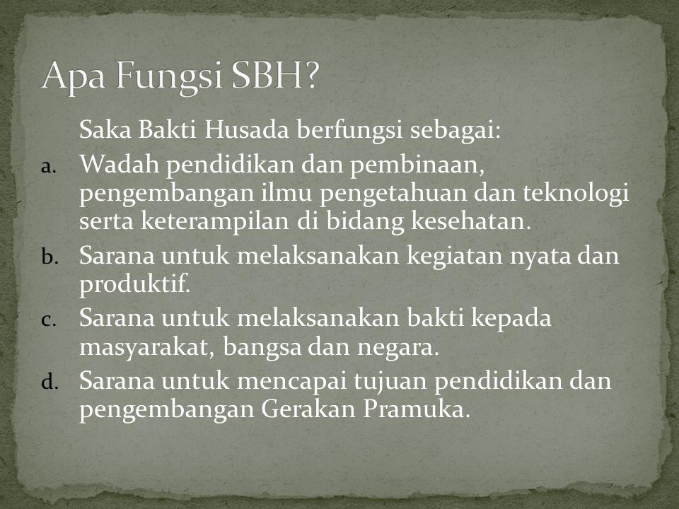 Apa Fungsi SBH Saka Bakti Husada berfungsi sebagai: