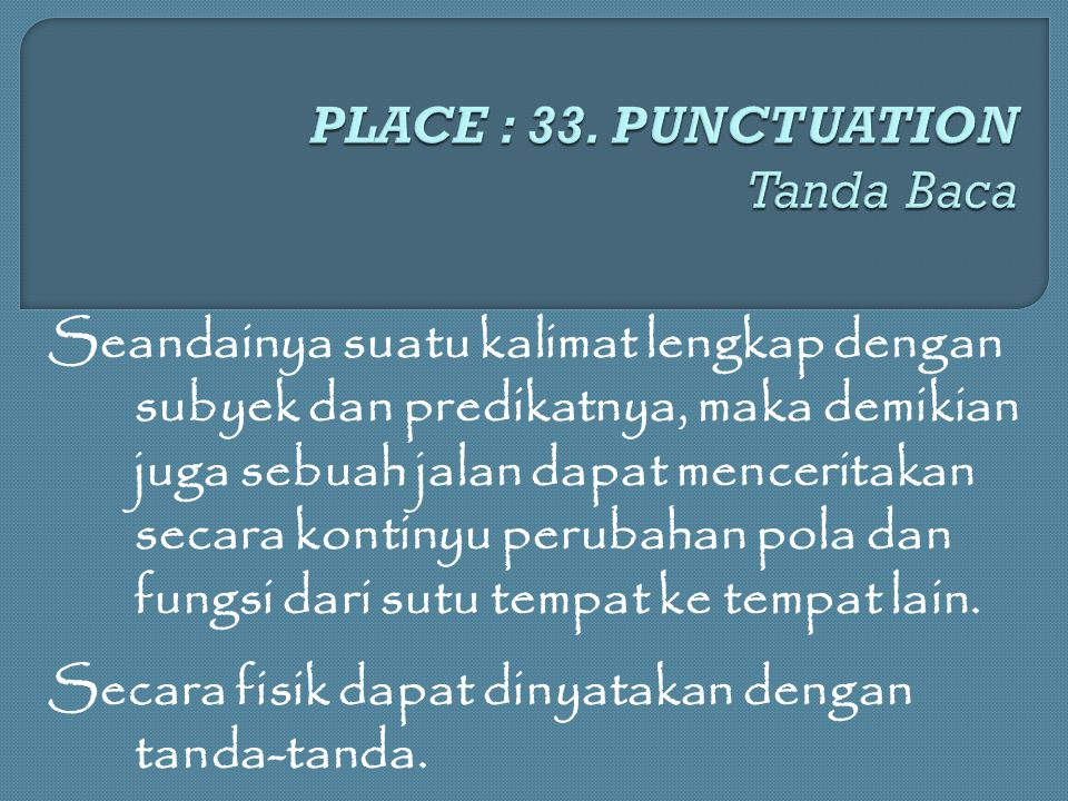 PLACE : 33. PUNCTUATION Tanda Baca