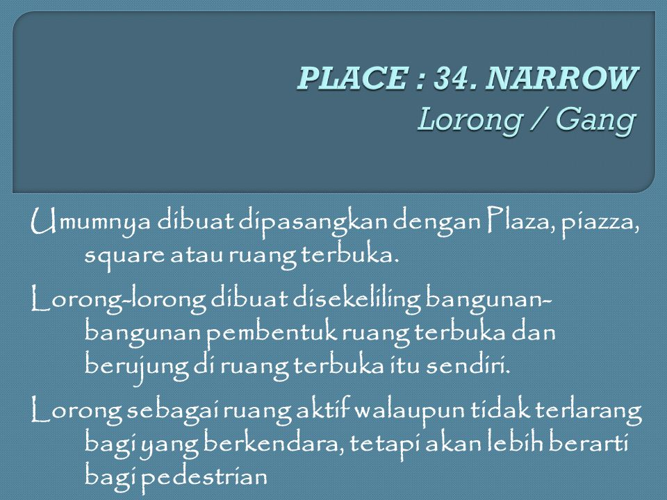PLACE : 34. NARROW Lorong / Gang