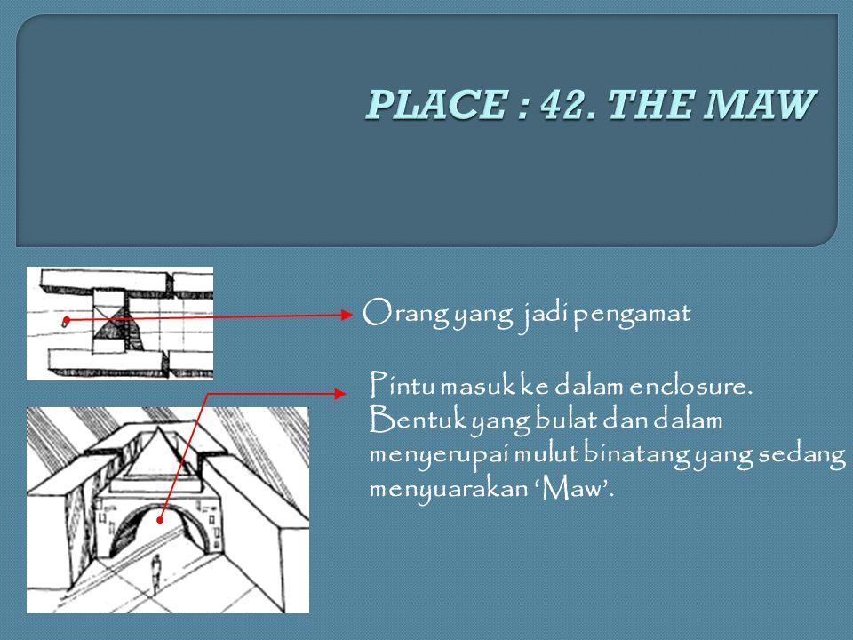 PLACE : 42. THE MAW Orang yang jadi pengamat