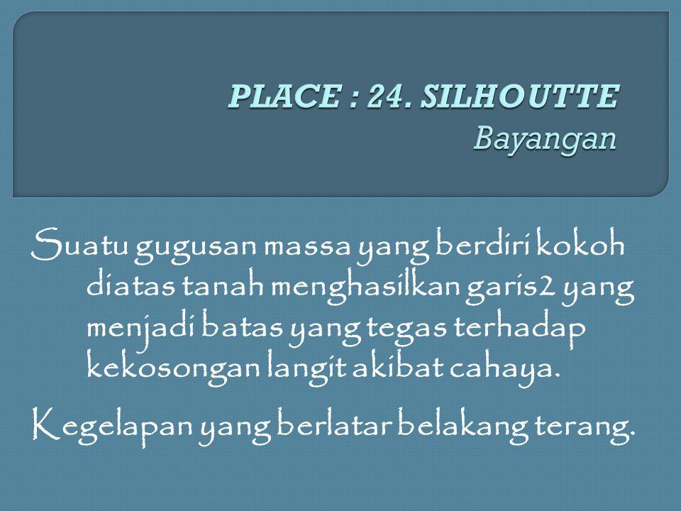 PLACE : 24. SILHOUTTE Bayangan