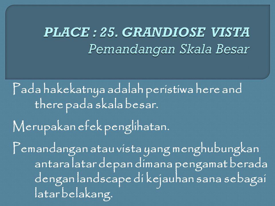 PLACE : 25. GRANDIOSE VISTA Pemandangan Skala Besar
