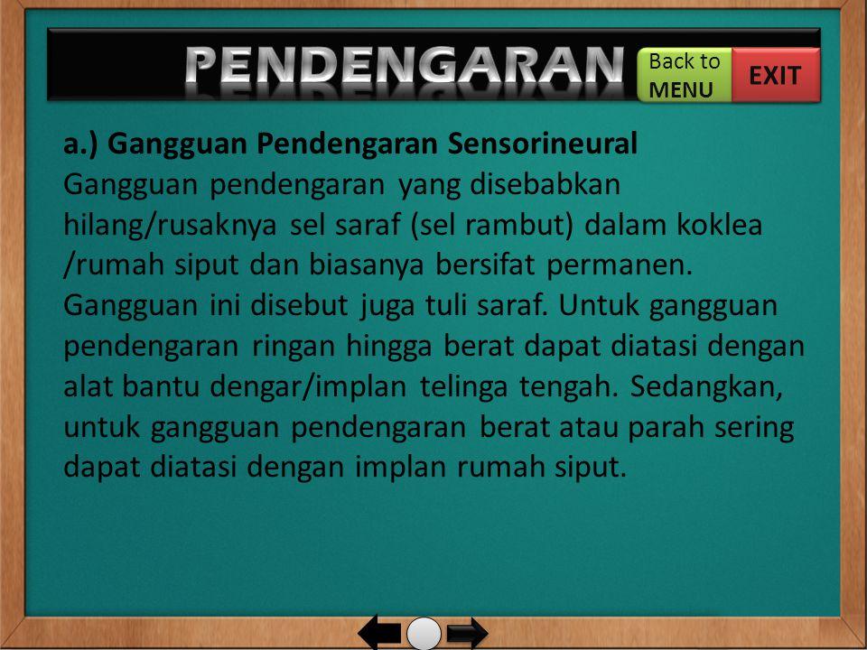 PENDENGARAN … a.) Gangguan Pendengaran Sensorineural